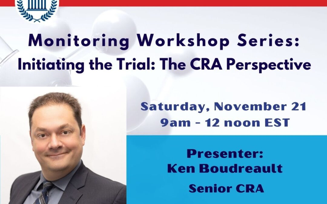 Clinical Trial Workshop with Ken: Clinical Trials Start-up and Initiating: The CRA and the site perspective